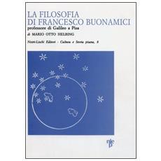 Filosofia di Francesco Buonamici, professore di Galileo a Pisa (La)