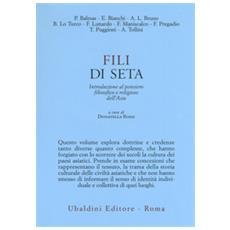 Fili di seta. introduzione al pensiero filosofico e religioso dell'asia