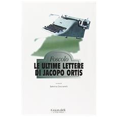 Ultime lettere di Jacopo Ortis (Le)