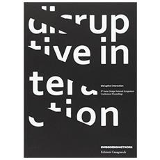 Disruptiv interaction. 8� Swiss Design Network Symposium. Conference proceedings