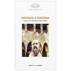 Socrate a Tortona. Lezioni di filosofia 2004-2005