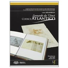 Il Codice Atlantico di Leonardo da Vinci. I progetti più affascinanti del Codice raccontati con inediti modelli tridimensionali. Ediz. italiana e inglese. Con CD-ROM