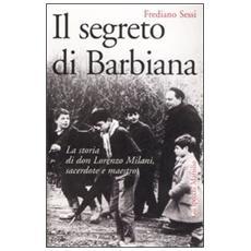 Il segreto di Barbiana. La storia di don Lorenzo Milani, sacerdote e maestro