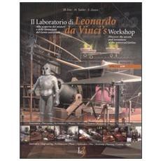 Il laboratorio di Leonardo. Alla scoperta dei misteri e delle invenzioni del genio universale. Ediz. italiana e inglese. Con gadget. Con CD-ROM