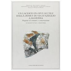 Lacerto in opus sectile dalla Domus di via D'Azeglio a Ravenna. Proposte di restauro e conservazione (Un)