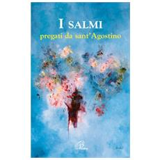 I salmi pregati da sant'Agostino