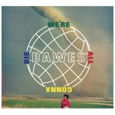Dawes (The) - We'Re All Gonna Die