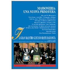 Massoneria. Una nuova primavera. Il gran maestro Gustavo Raffi racconta