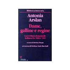 Dame, galline e regine. La scrittura femminile italiana fra '800 e '900