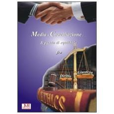 La media-conciliazione. Il punto di equilibrio fra diritto e giustizia