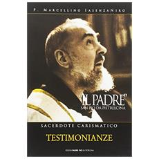 Il Padre. San Pio da Pietrelcina. Sacerdote carismatico