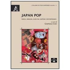 Japan Pop. Parole, immagini, suoni dal Giappone contemporaneo