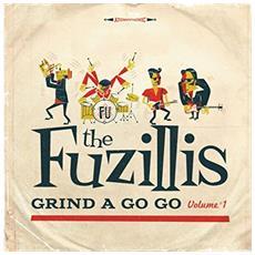 Fuzillis (The) - Grind A Go Go Volume 1