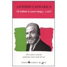 Gli italiani la sanno lunga. . . o no? !