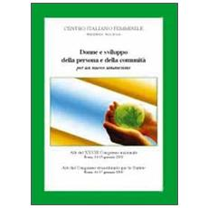 Donne e sviluppo della persona e della comunità per un nuovo umanesimo. Atti del 28° Congresso nazionale del CIF (14-17 gennaio 2010)