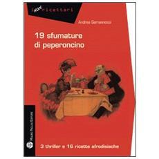 19 sfumature di peperoncino. 3 thriller e 16 ricette afrodisiache