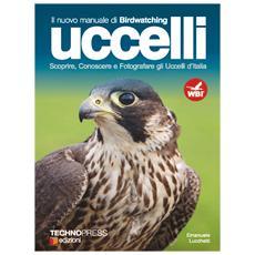 Uccelli d'Italia. Come riconoscere e fotografare gli uccelli. Con DVD