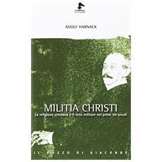 Militia Christi. La religione cristiana e il ceto militare nei primi tre secoli