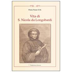 Vita di F. Nicolò di Longobardi oblato professo dell'ordine dei minimi di s. Francesco di Paola. Riscritta fedelmente dalli processi di sua beatificazione