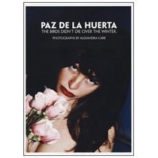 Paz de la huerta: the birds didn't die over the winter. Ediz. illustrata