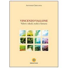 Vincenzo Vallone. Valori e ideali, realtà e fantasia