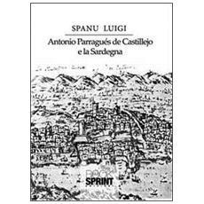 Antonio Parraguès De Castellejo e la Sardegna