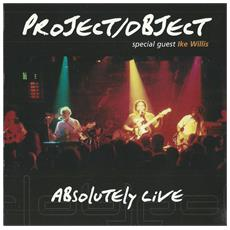 Porject / Object - Project / Object, With Ike Willis: Absolutely Live