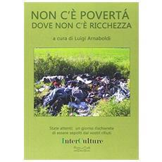 Non c'è povertà dove non c'è ricchezza