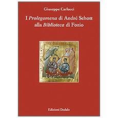 I «Prolegomena» di André Schott alla «Biblioteca» di Fozio