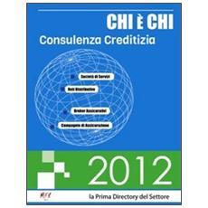Chi è chi. Consulenza creditizia 2012