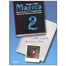 Magica. Diario di una ragazza che teneva il mondo in una mano. Vol. 2