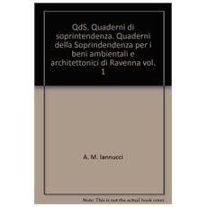 QdS. Quaderni di soprintendenza. Quaderni della Soprindendenza per i beni ambientali e architettonici di Ravenna. Vol. 1