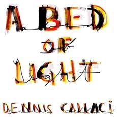 Dennis Callaci - A Bed Of Light