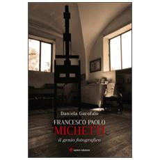 Francesco Paolo Michetti. Il genio fotografico