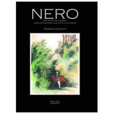 Nero. Una storia alchemica vista attraverso una città e due anime
