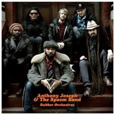 Anthony Joseph & The Spasm Band - Rubber Orchestras (2 Lp)