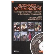 Dizionario sulla discriminazione. Le parole per comprendere e contrastare la discriminazione etnica e razziale. Con DVD