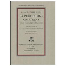 La perfezione cristiana. Lettere pastorali per la Quaresima