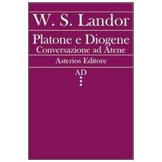 Platone e Diogene. Conversazione ad Atene