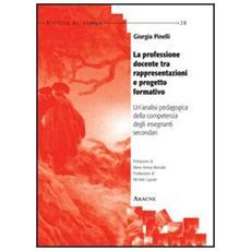 La professione docente tra rappresentazioni e progetto formativo. Un'analisi pedagogica della competenza degli insegnanti secondari