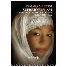 Sufismo e Islam. L'importanza della donna nella mistica
