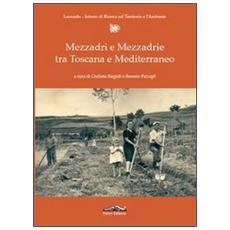 Mezzadri e mezzadrie tra Toscana e Mediterraneo
