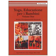 Yoga, educazione per i bambini. Vol. 2