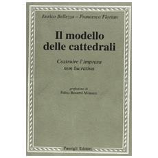 Il modello delle cattedrali. Costruire l'impresa culturale