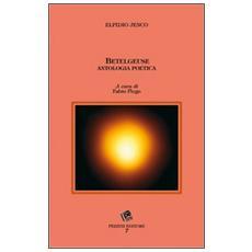 Betelgeuse. Antologia poetica