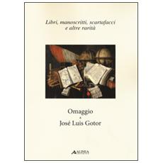 Libri, manoscritti, scartafacci e altre rarità. Omaggio a José Luis Gotor