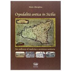 Ospedalità antica in Sicilia. Un millennio di medicina e assistenza sanitaria