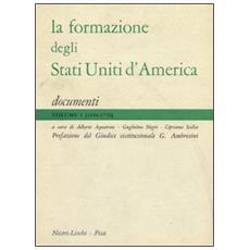 Formazione degli Stati Uniti d'America (La) . Vol. 1: (1606-1776) -Vol. 2: (1776-1796) . Documenti