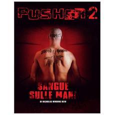 Pusher 2 - Sangue Sulle Mani