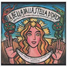 La bella dalla stella d'oro. Da una novella siciliana di Giuseppe Pitrè. Testo siciliano a fronte